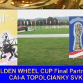Golden Wheel CUP Final Partner 2009 CAI-A Topolcianky SVK