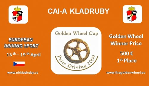 Kladruby Stud is an Golden Wheel CUP Partner for Pairs Driving 2009 The Winner get 500EURO for the First Place CAI-A in Kladruby.